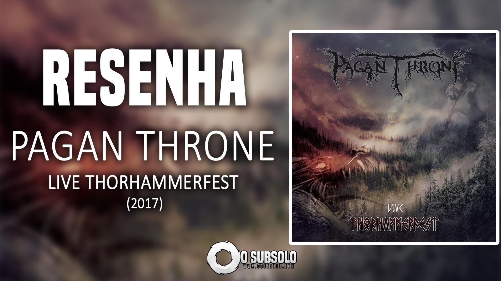 Live Thorhammerfest - Pagan Throne (2017)