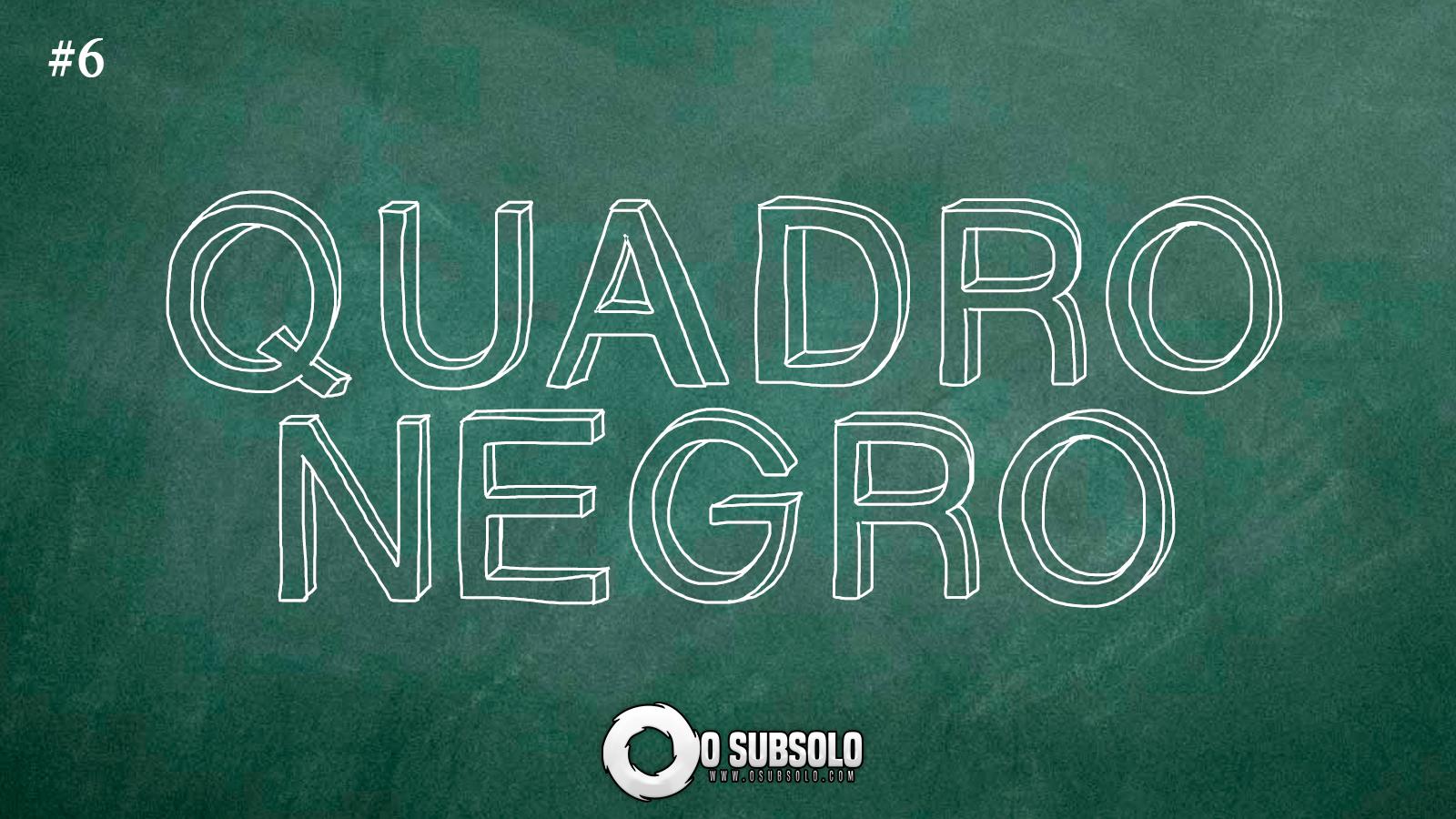 Quadro Negro #6 - O Subsolo