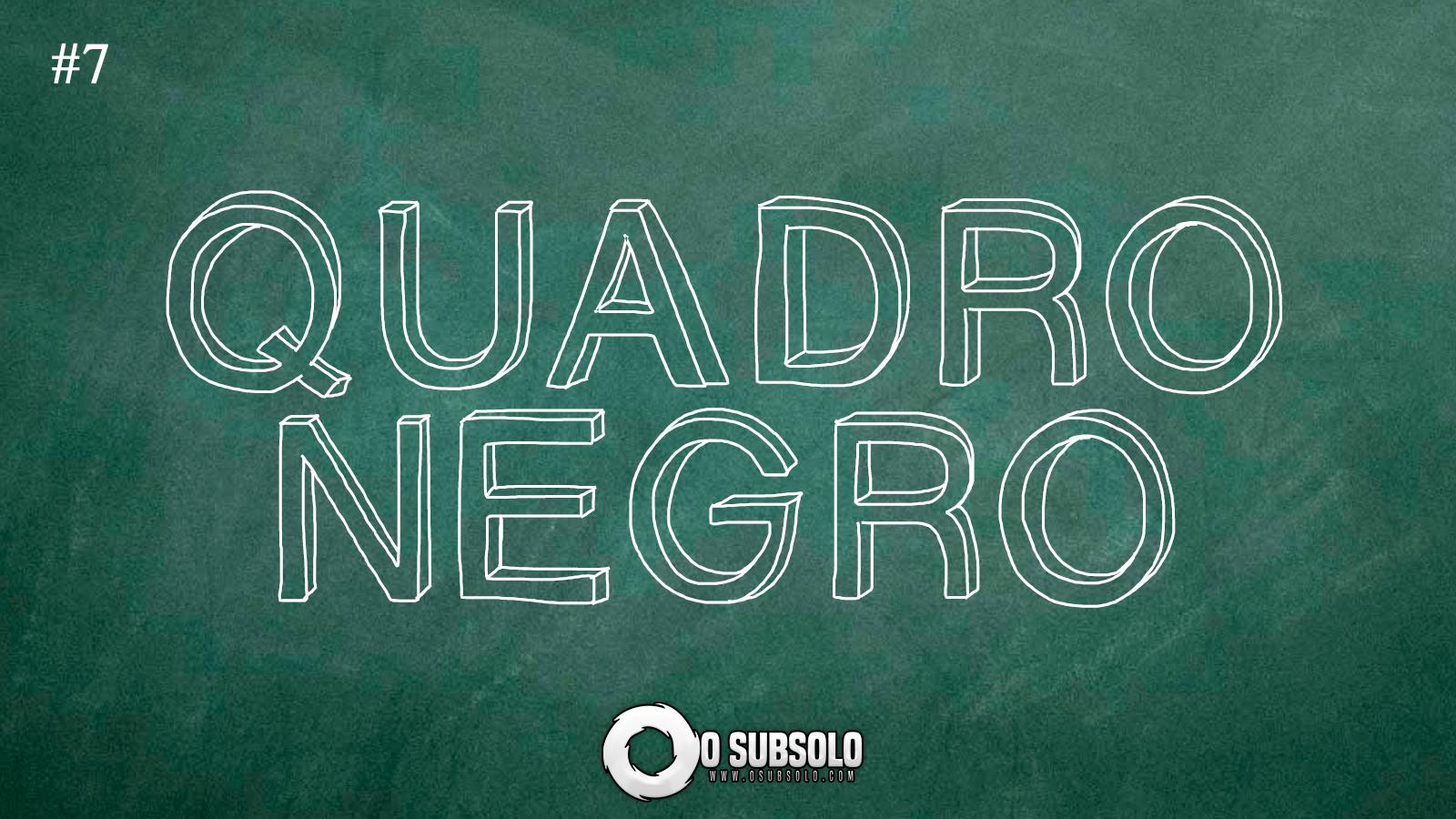 O Subsolo - Quadro Negro #7