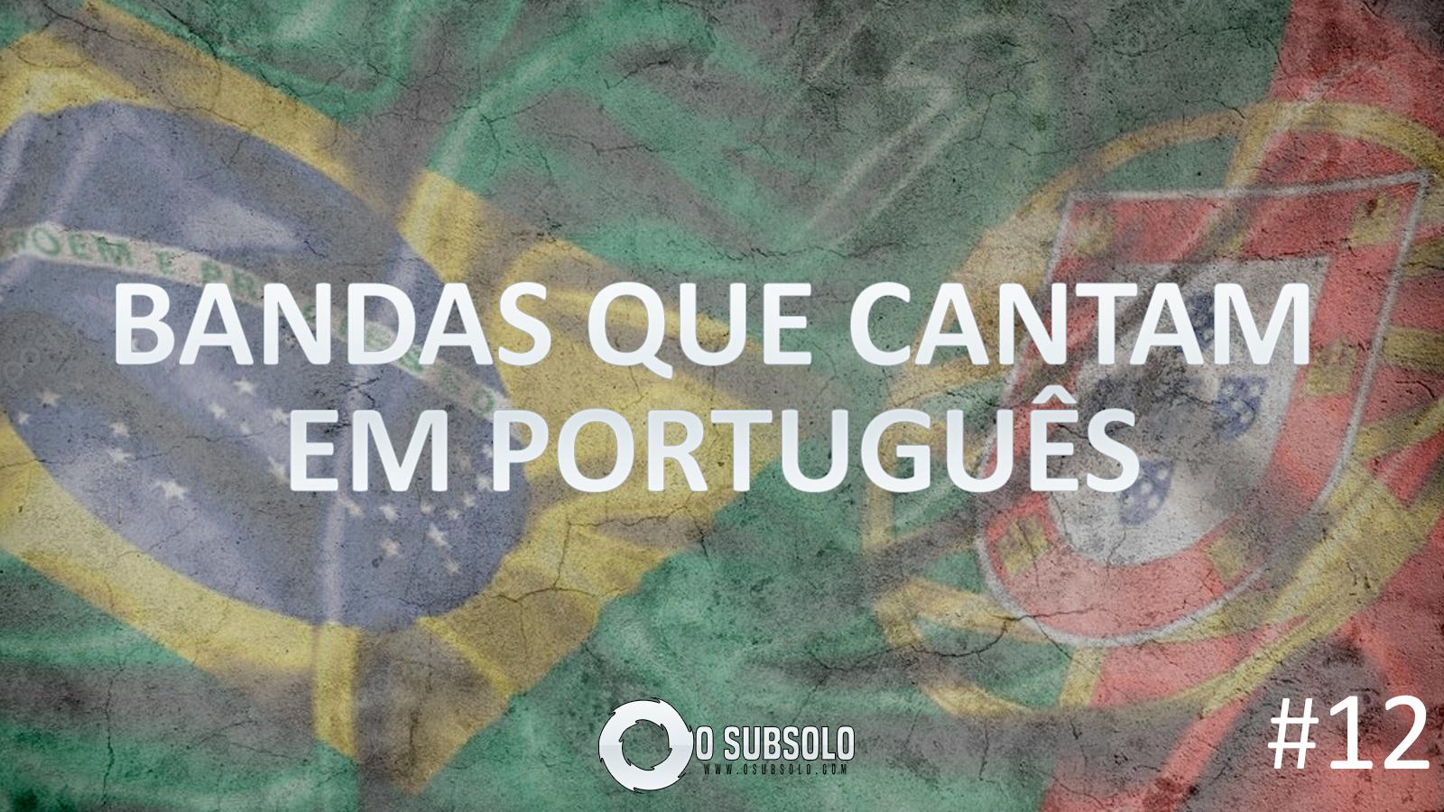 O SUBSOLO | TopFive bandas que cantam em Português #12