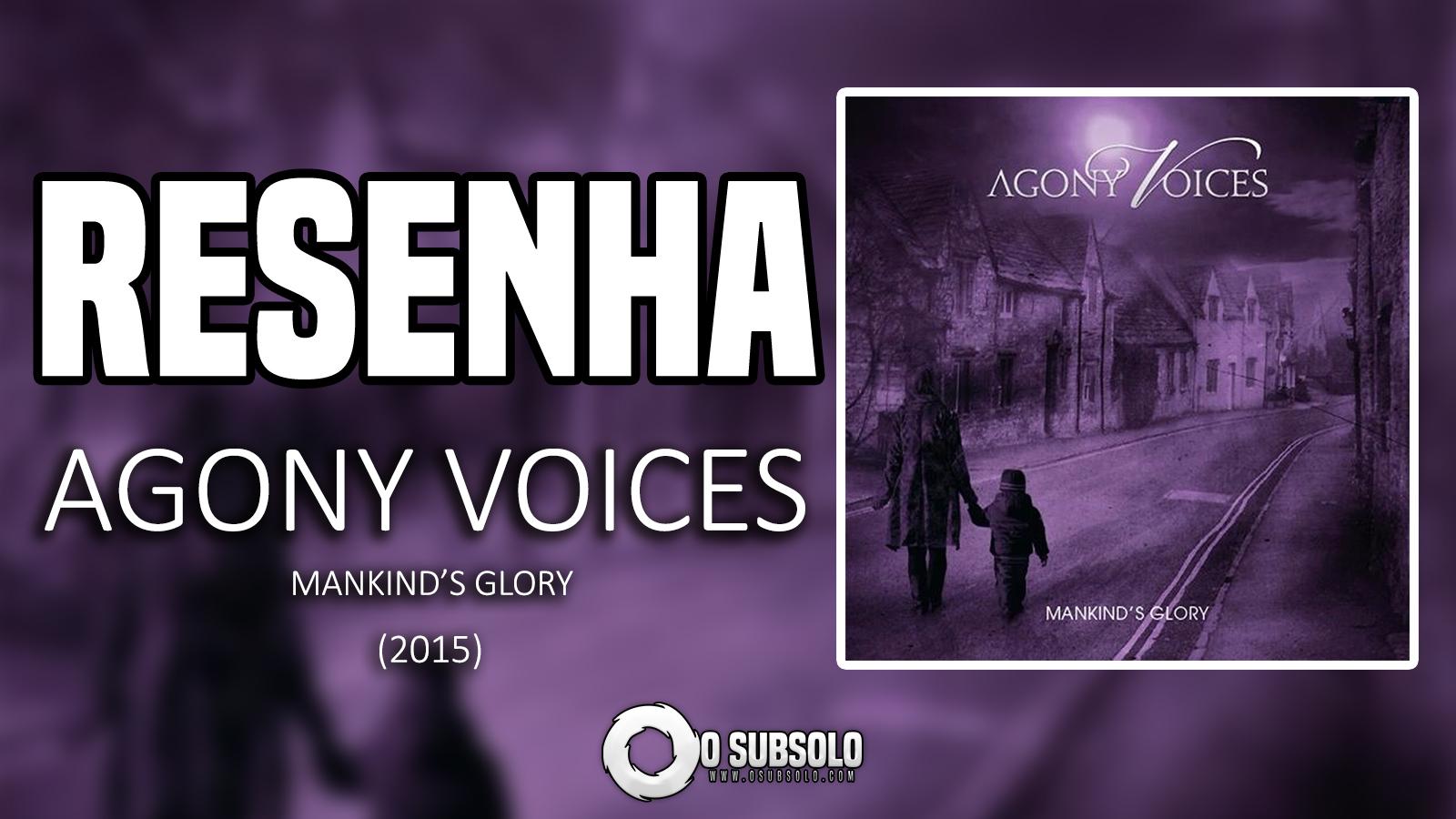 RESENHA   AGONY VOICES - MANKIND'S GLORY   O SUBSOLO