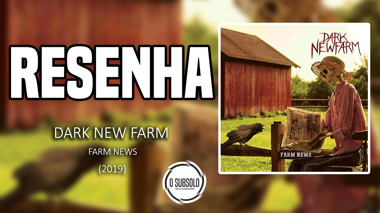 RESENHA | DARK NEW FARM | FARM NEWS 2019