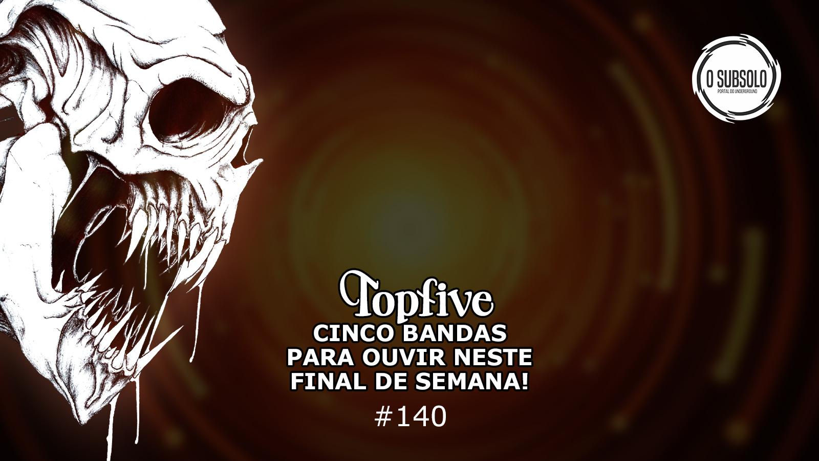 O SUBSOLO | TOPFIVE #140