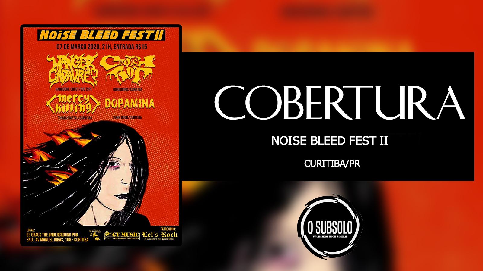O SUBSOLO   COBERTURA   NOISE BLEED FEST II